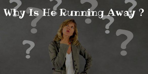 7 Reasons Why He Is Running Away From You
