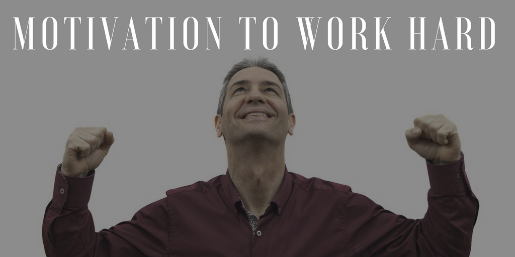 6 Effective Ways To Find Your Motivation To Work Hard