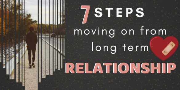 Steps moving on from long-term relationship