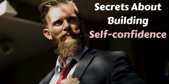 Secrets About Building Self-confidence