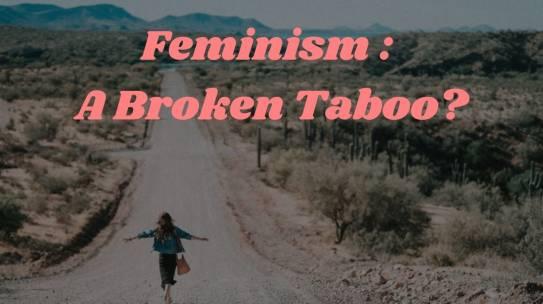 Feminism – A broken taboo?